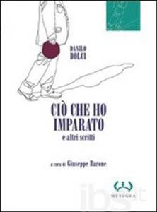 Ciò che ho imparato e altri scritti di Danilo Dolci