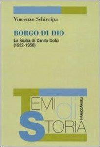 07. Borgo di Dio. La Sicilia di Danilo Dolci. Franco Angeli, Milano, 2010
