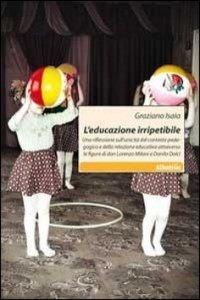 08. L'educazione irripetibile. Gruppo Albatros Il Filo, Roma, 2011