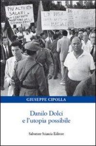 Danilo Dolci e l'utopia possibile