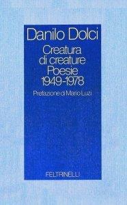 Creatura di creature. Poesie 1949-1978
