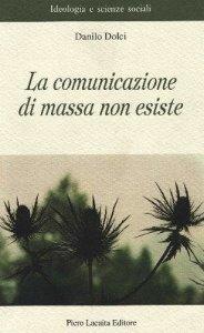La comunicazione di massa non esiste