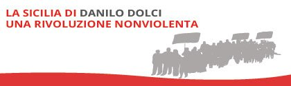 La Sicilia di Danilo: una rivoluzione nonviolenta