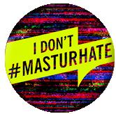 I don't #masturhate